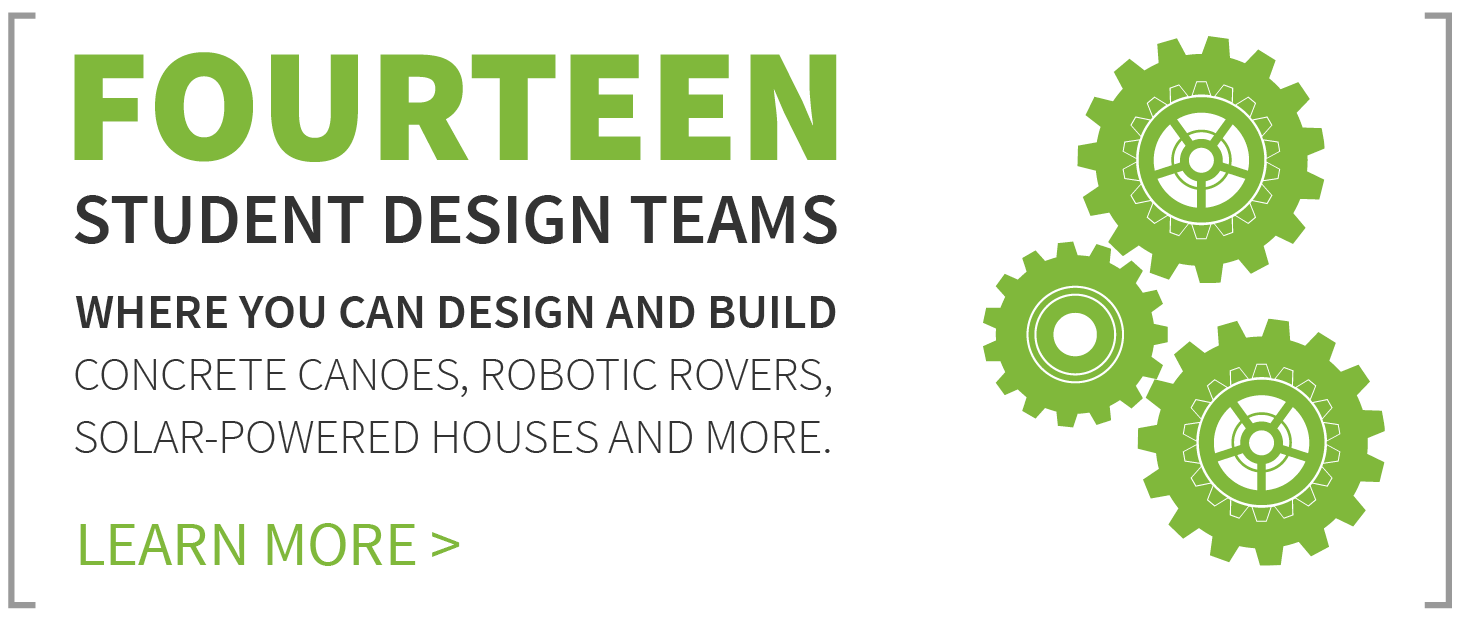 Missouri S&T has fourteen student design teams.